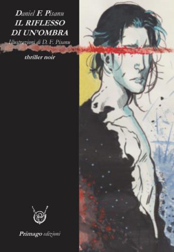 Daniel Pisanu -Il riflesso di un ombra