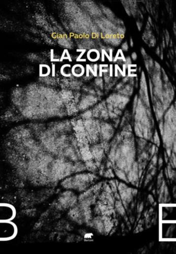 Gian Paolo di Loreto -La zona di confine